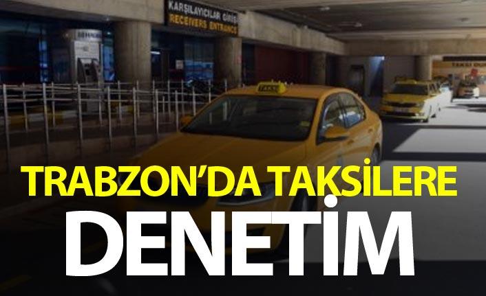 Trabzon'da taksilerde tarife denetimi yapıldı
