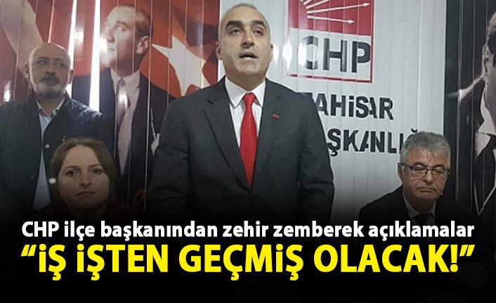 CHP ilçe başkanından zehir zemberek açıklamalar: İş işten geçmiş olacak!