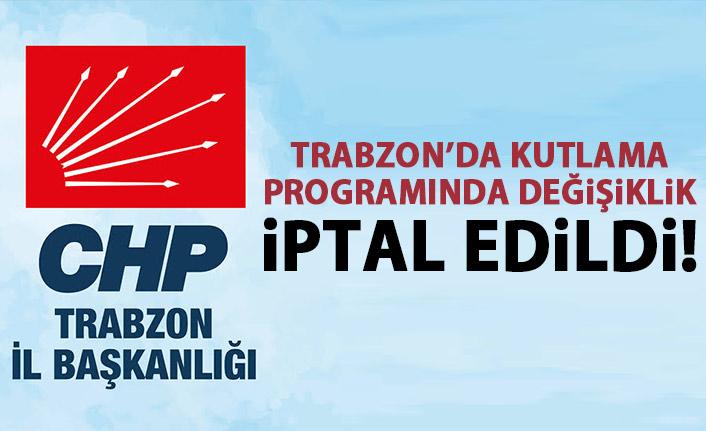 CHP Trabzon'da kutlamalar iptal