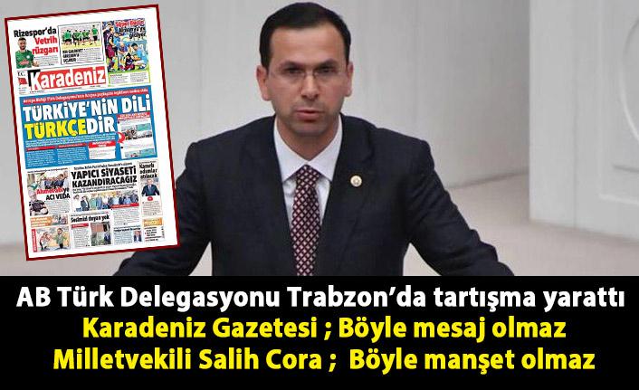 AB Türk Delegasyonu Trabzon'da tartışma yarattı