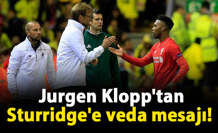 Jurgen Klopp'tan Sturridge'e veda mesajı!