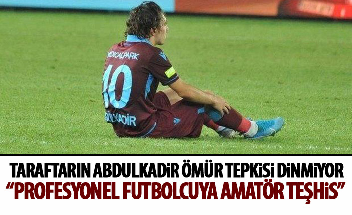 Trabzonspor taraftarından Abdulkadir Ömür tepkisi!
