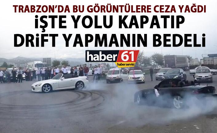 Trabzon'da yolu kapatıp drift yapmışlardı! Ceza yağdı