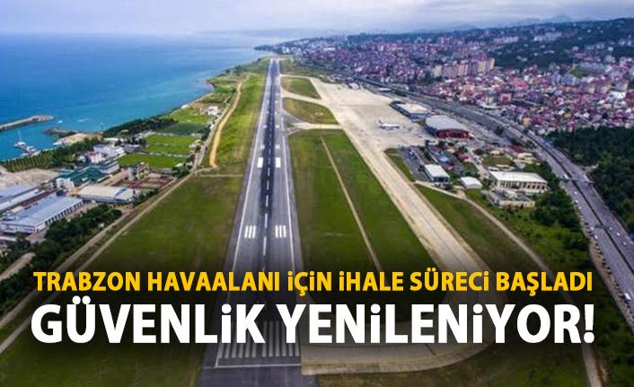 Trabzon Havaalanı'nda ihale süreci başladı! Yenilenecek!