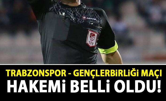 Trabzonspor - Gençlerbirliği maçı hakemi belli oldu