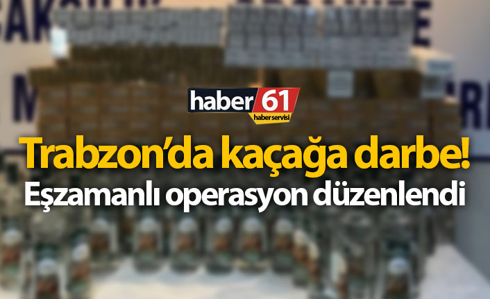 Trabzon'da kaçağa darbe! Sigara, tütün, içki...