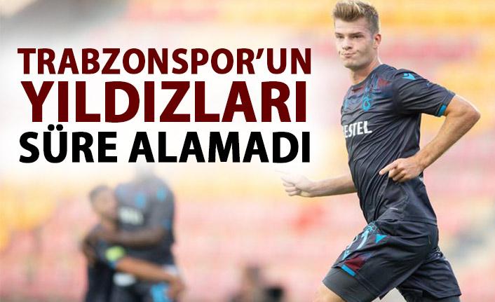 Trabzonspor'un yıldızları süre alamadı!
