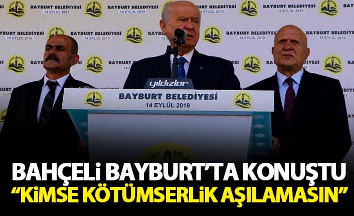 Devlet Bahçeli Bayburt'ta konuştu: Hiç kimse kötümserlik aşılamaya tevessül etmesin