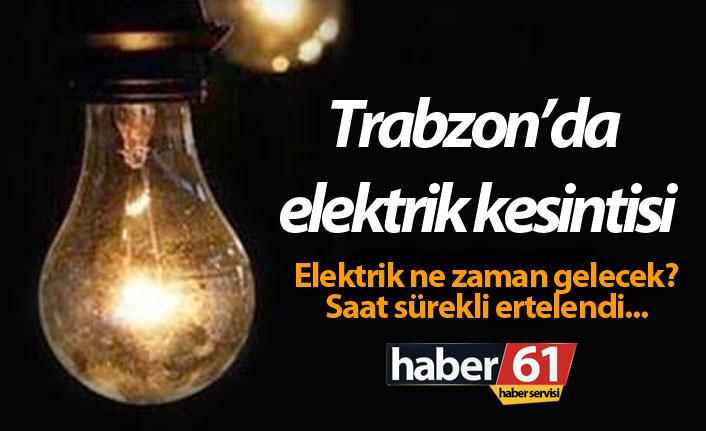 Trabzon'da elektrik kesintisi - Elektrik ne zaman gelecek?