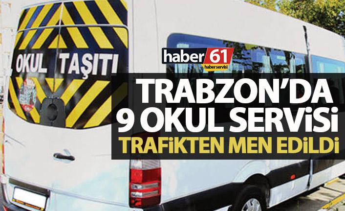 Trabzon'da okul servisi denetimleri sürüyor! 9 araç daha trafikten men edildi!