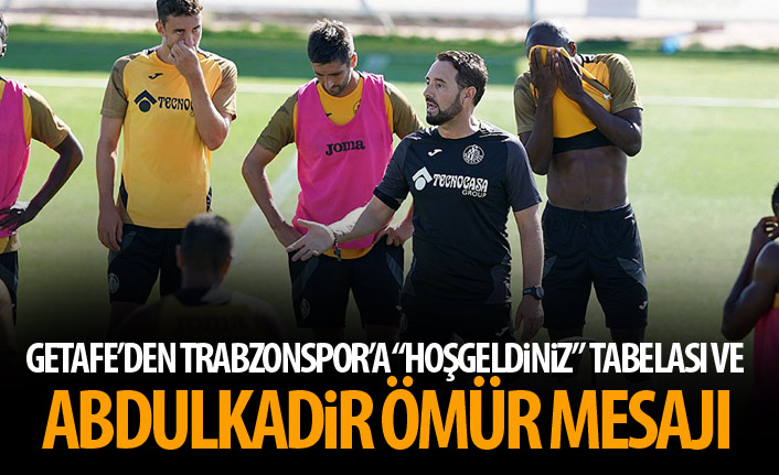 Getafe'den Trabzonspor'a Hoşgeldiniz tabelası