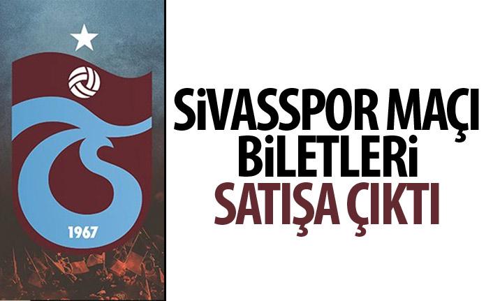 Sivasspor -Trabzonspor maçının biletleri satışa çıktı