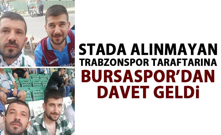 Stada alınmayan TRabzonspor taraftarına Bursaspor'dan davet