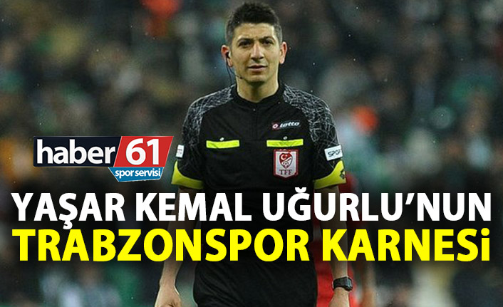 Yaşar Kemal Uğurlu'nun Trabzonspor Karnesi!
