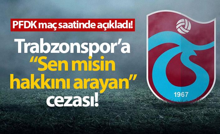 Trabzonspor'a PFDK'dan ceza yağdı