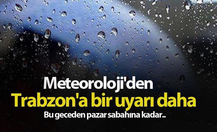Meteoroloji'den Trabzon'a bir uyarı daha