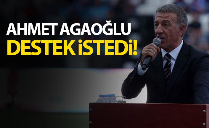 Ahmet Ağaoğlu destek istedi