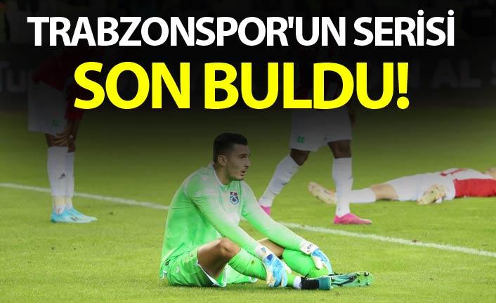 Trabzonspor'un serisi son buldu