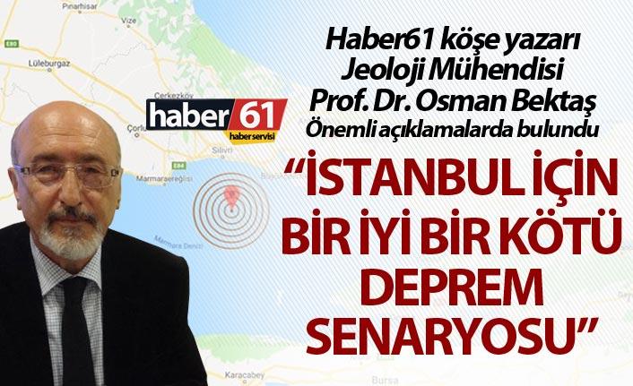 İstanbul için bir iyi bir kötü deprem senaryosu
