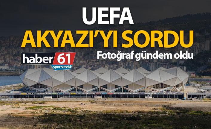 UEFA Akyazı'yı sordu