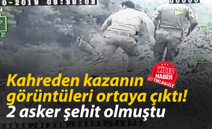 2 askerin şehit düştüğü kazanın görüntüleri ortaya çıktı!