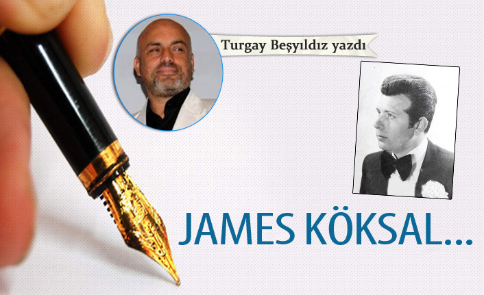 James Köksal !..
