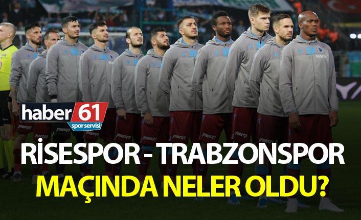 Çaykur Rizespor - Trabzonspor maçında neler oldu?