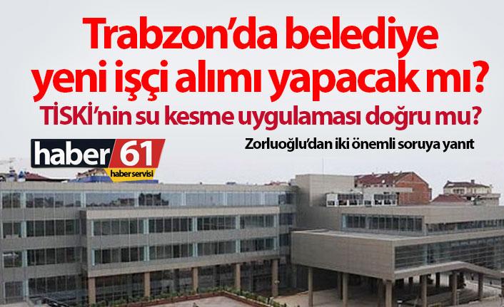 Trabzon'da belediye yeni işçi alımı yapacak mı?