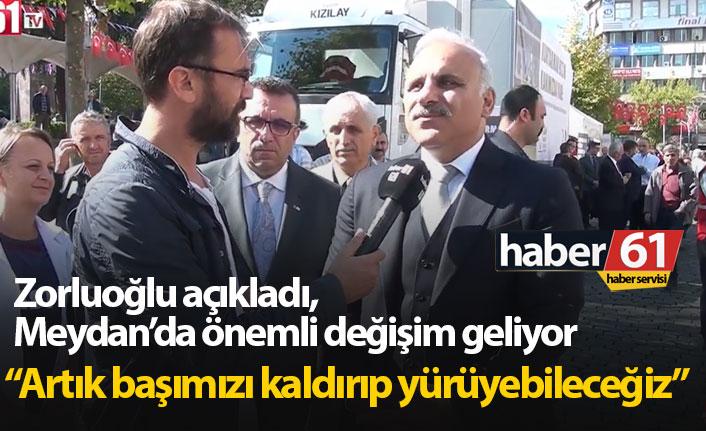 Trabzon'da Meydan'ın yüzü değişecek!