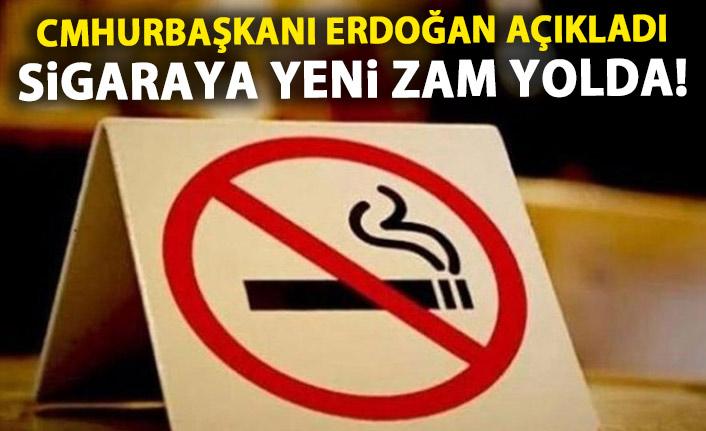 Sigaraya yeni zam mı geliyor? Cumhurbaşkanı açıkladı!