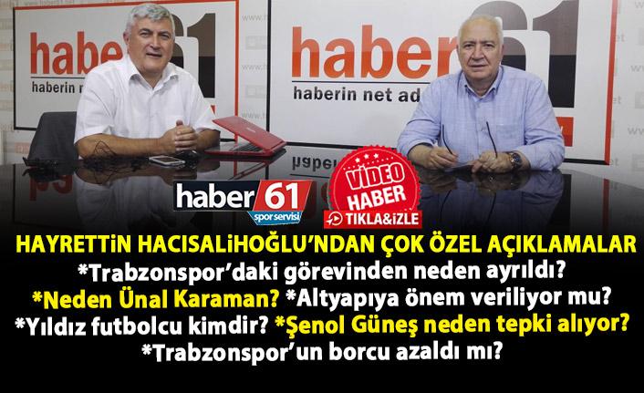 Trabzonspor eski asbaşkanı Hayrettin Hacısalihoğlu'ndan önemli açıklamalar!