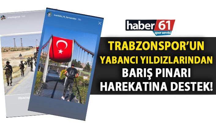 Trabzonspor'un yabancı yıldızlarından Barış Pınarı Harekatına destek