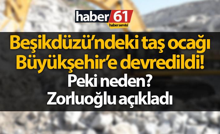 Beşikdüzü'ndeki taş ocağı Büyükşehir'e devredildi!