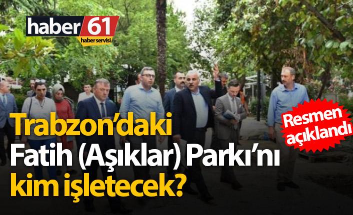 Fatih Parkı'nın işletmesini kim yapacak? Belli oldu