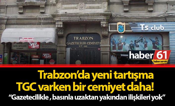 Trabzon'da yeni tartışma: Yeni Gazeteciler Cemiyeti!