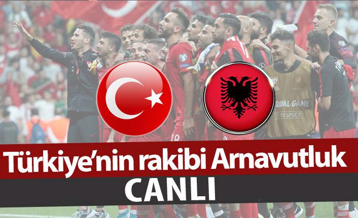 Türkiye - Arnavutluk  CANLI