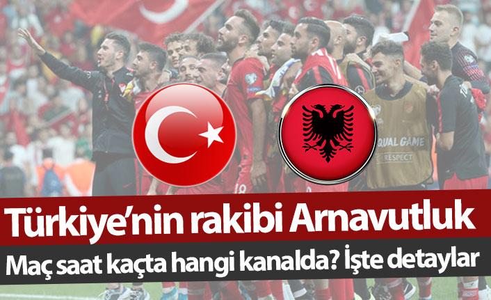 Türkiye Arnavutluk maçı saat kaçta hangi kanalda?