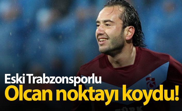 Eski Trabzonsporlu Olcan Adın futbolu bıraktı