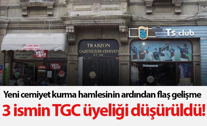 Trabzon'da 3 ismin TGC üyeliği düşürüldü