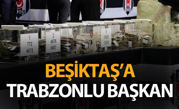 Beşiktaş'ın yeni başkanı belli oldu - Trabzonlu Başkan