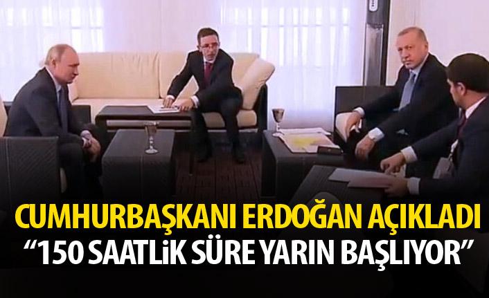 Cumhurbaşkanı Erdoğan açıkladı: 150 saatlik süre yarın başlıyor