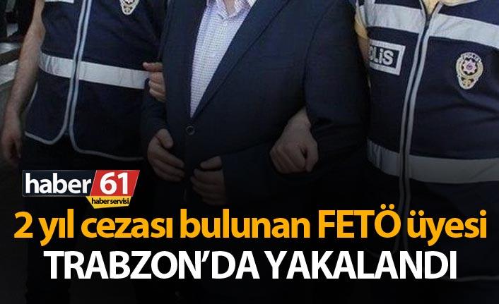 FETÖ üyesi Trabzon'da yakalandı