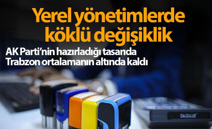 AK Parti'nin yerel yönetimler tasarısında Trabzon ortalamayı geçemedi