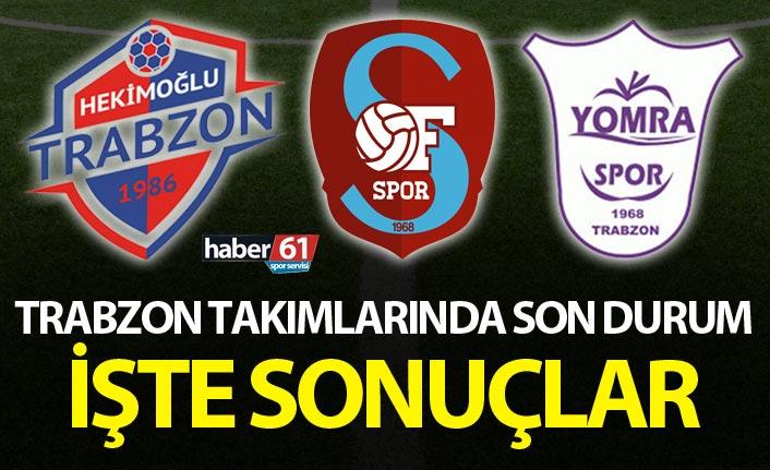 Trabzon takımlarında son durum