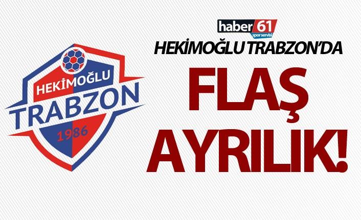 Hekimoğlu Trabzon'da flaş ayrılık