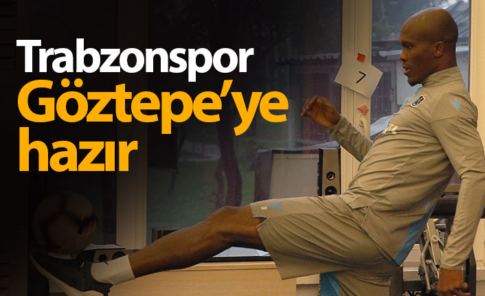 Trabzonspor Göztepe'ye hazır