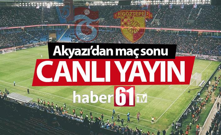 Akyazı'dan maç sonrası canlı yayın