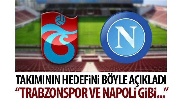 Bursaspor'un hedefini açıkladı: Trabzonspor ve Napoli gibi...