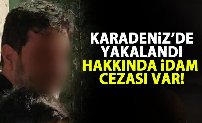 Karadeniz'de yakalandı! Hakkında idam cezası var!