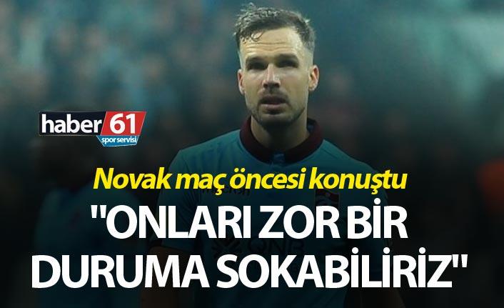 """Novak: """"Onları zor bir duruma sokabiliriz"""""""